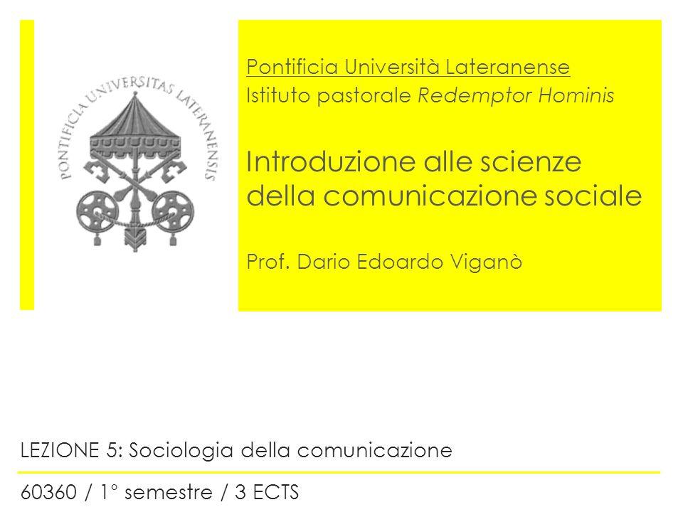 LEZIONE 5: Sociologia della comunicazione 60360 / 1° semestre / 3 ECTS