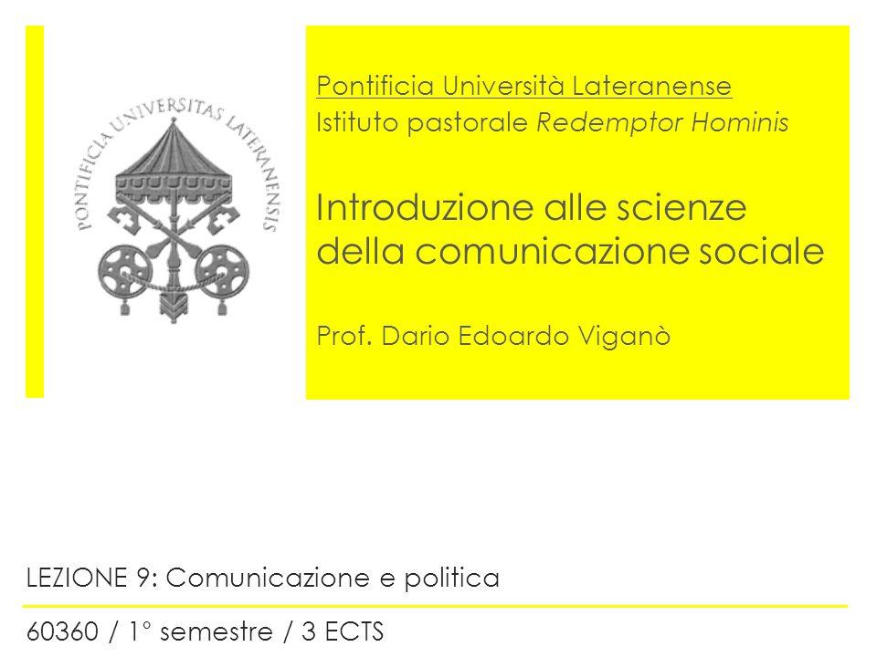 LEZIONE 9: Comunicazione e politica 60360 / 1° semestre / 3 ECTS
