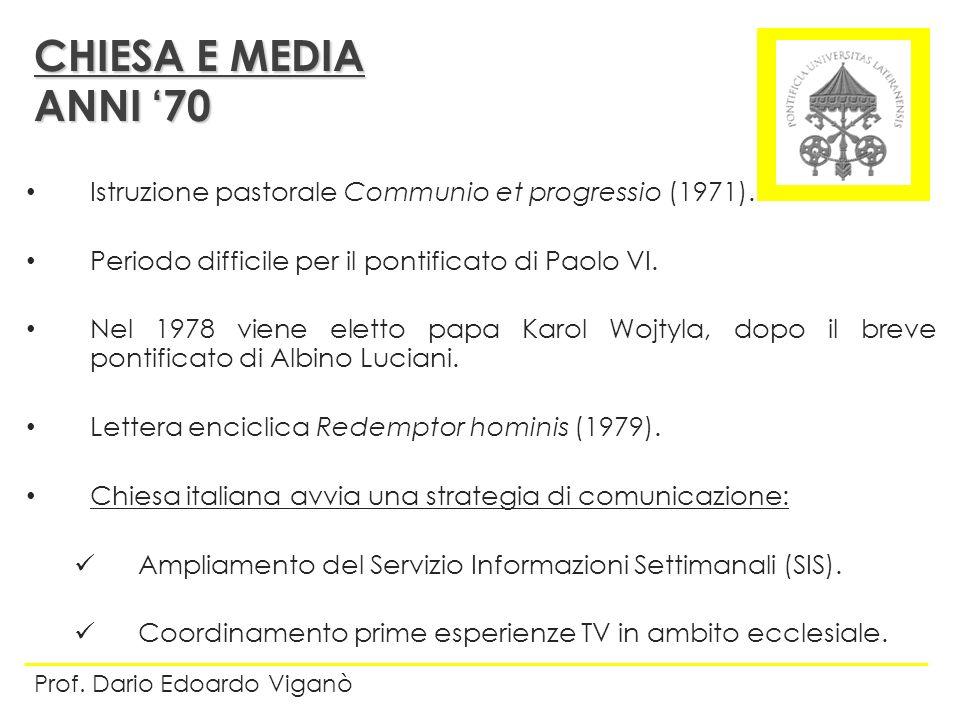 CHIESA E MEDIA ANNI '70. Istruzione pastorale Communio et progressio (1971). Periodo difficile per il pontificato di Paolo VI.