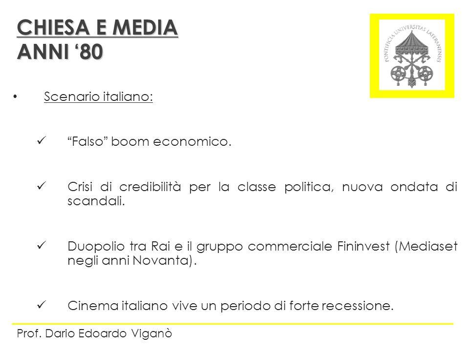 CHIESA E MEDIA ANNI '80 Scenario italiano: Falso boom economico.