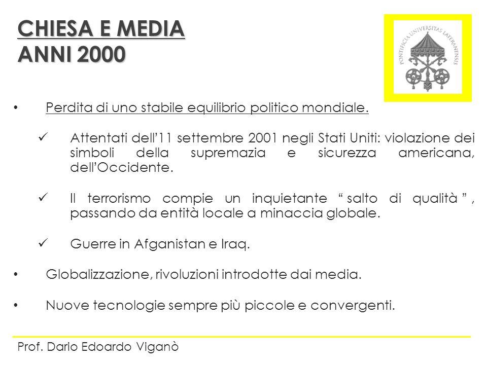 CHIESA E MEDIA ANNI 2000. Perdita di uno stabile equilibrio politico mondiale.