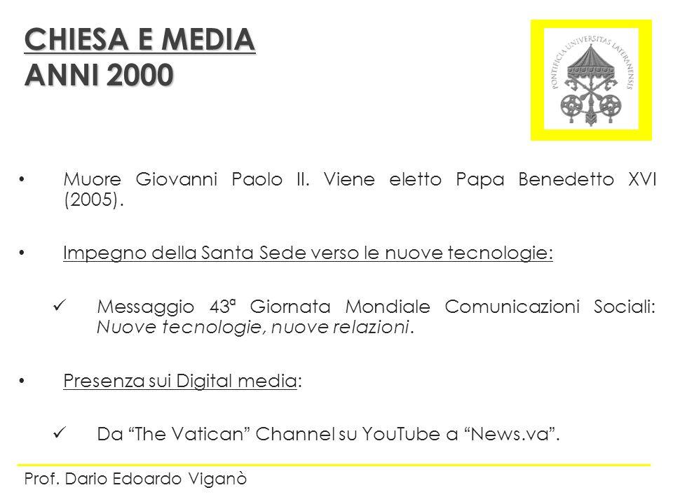 CHIESA E MEDIA ANNI 2000. Muore Giovanni Paolo II. Viene eletto Papa Benedetto XVI (2005). Impegno della Santa Sede verso le nuove tecnologie: