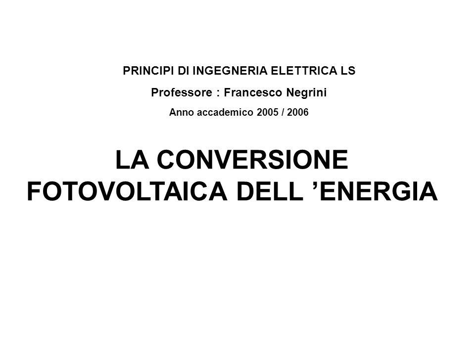 LA CONVERSIONE FOTOVOLTAICA DELL 'ENERGIA