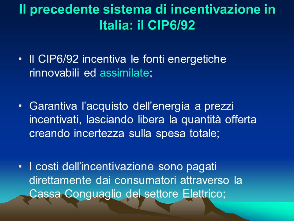 Il precedente sistema di incentivazione in Italia: il CIP6/92