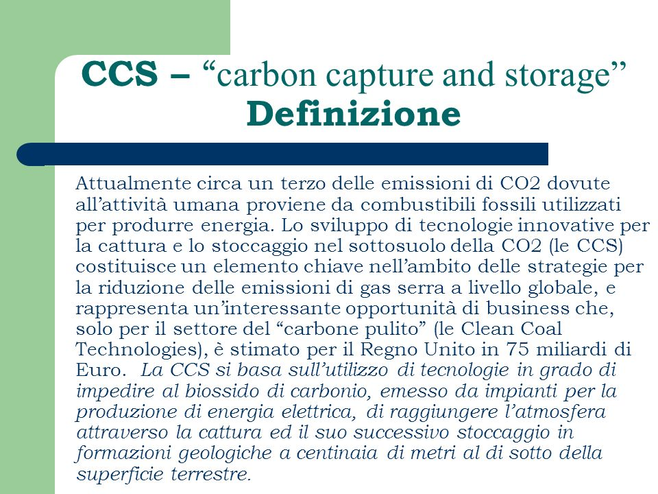 CCS – carbon capture and storage Definizione