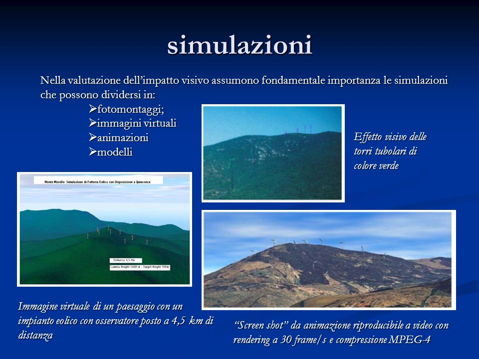 simulazioniNella valutazione dell'impatto visivo assumono fondamentale importanza le simulazioni che possono dividersi in: