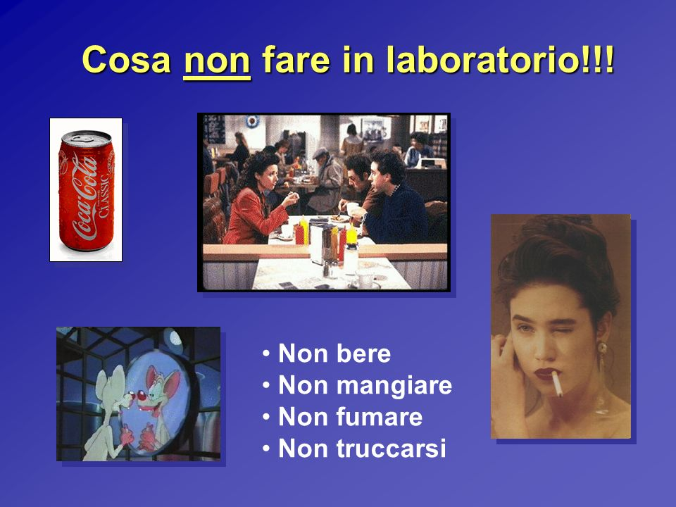 Cosa non fare in laboratorio!!!