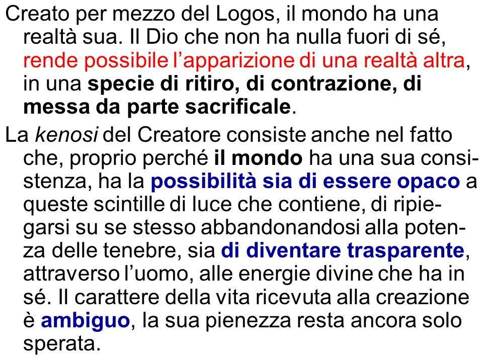 Creato per mezzo del Logos, il mondo ha una realtà sua
