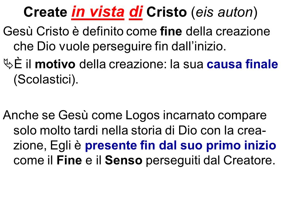 Create in vista di Cristo (eis auton)