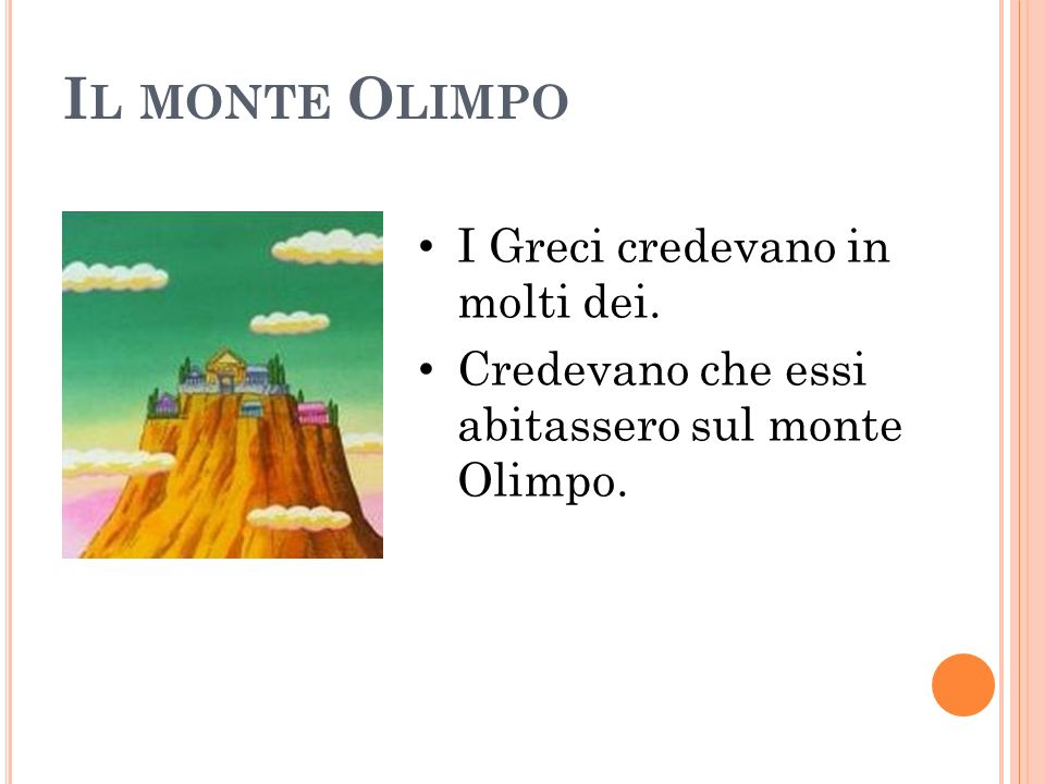 Il monte Olimpo I Greci credevano in molti dei.