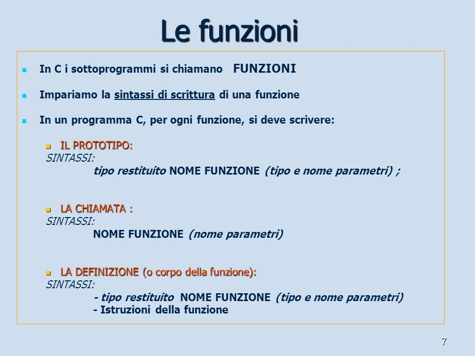 Le funzioni In C i sottoprogrammi si chiamano FUNZIONI