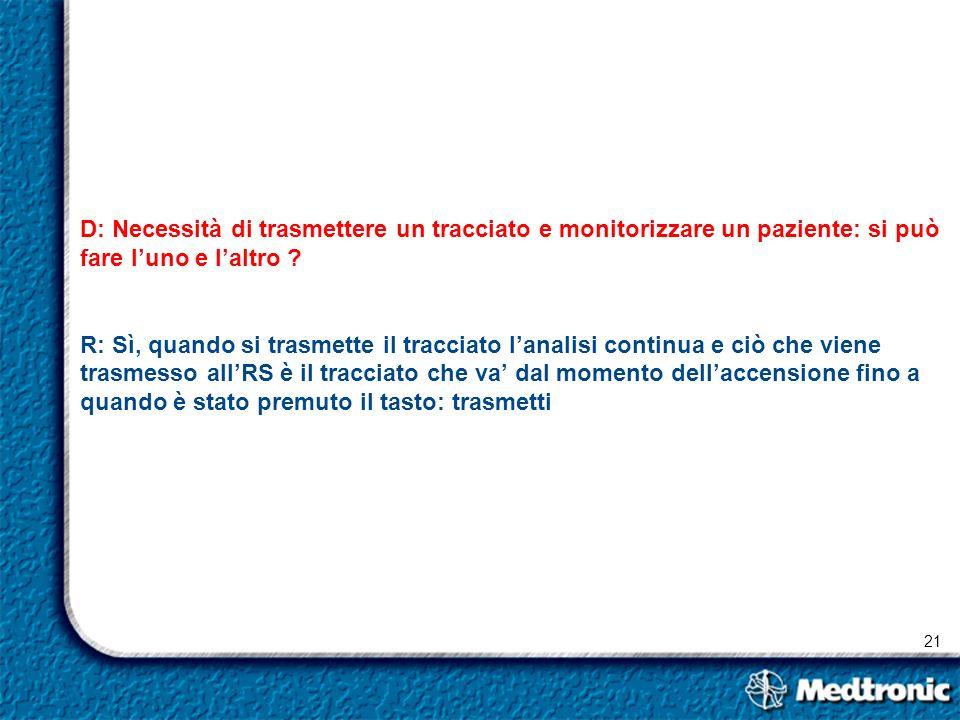 D: Necessità di trasmettere un tracciato e monitorizzare un paziente: si può fare l'uno e l'altro .