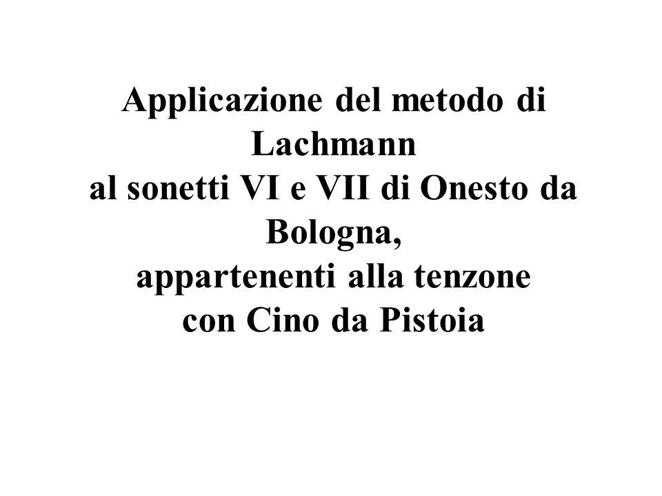 Applicazione del metodo di Lachmann al sonetti VI e VII di Onesto da Bologna, appartenenti alla tenzone con Cino da Pistoia