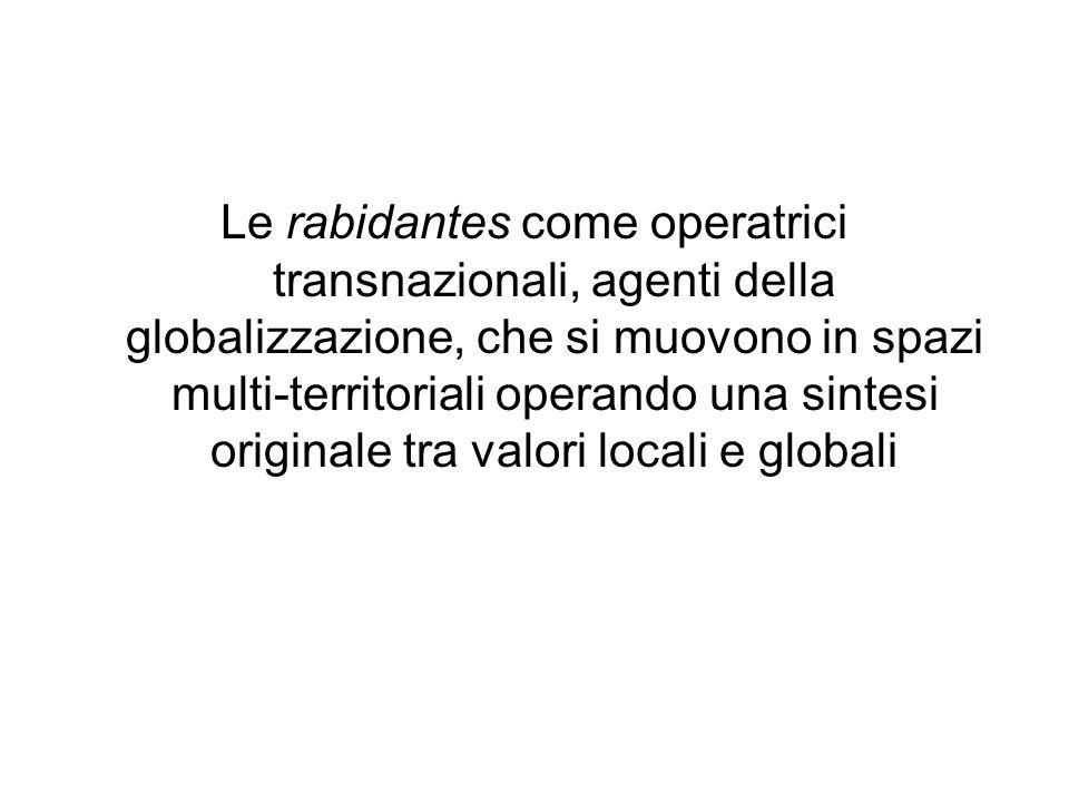Le rabidantes come operatrici transnazionali, agenti della globalizzazione, che si muovono in spazi multi-territoriali operando una sintesi originale tra valori locali e globali