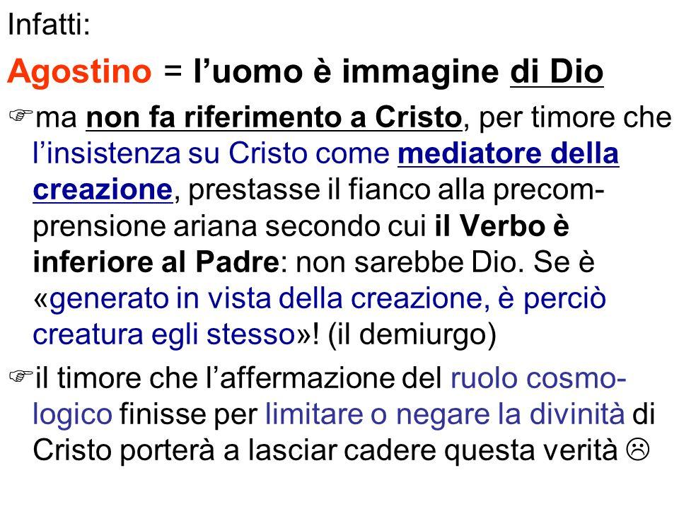 Agostino = l'uomo è immagine di Dio