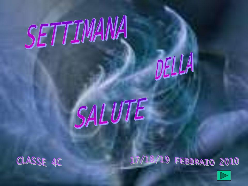 SETTIMANA DELLA SALUTE CLASSE 4C 17/18/19 FEBBRAIO 2010