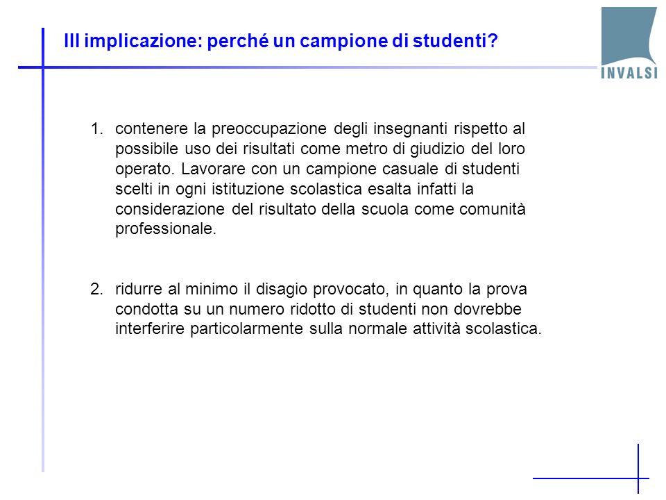 III implicazione: perché un campione di studenti