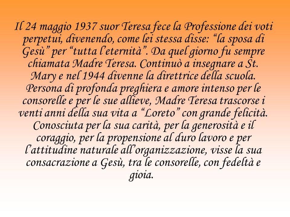Il 24 maggio 1937 suor Teresa fece la Professione dei voti perpetui, divenendo, come lei stessa disse: la sposa di Gesù per tutta l'eternità .