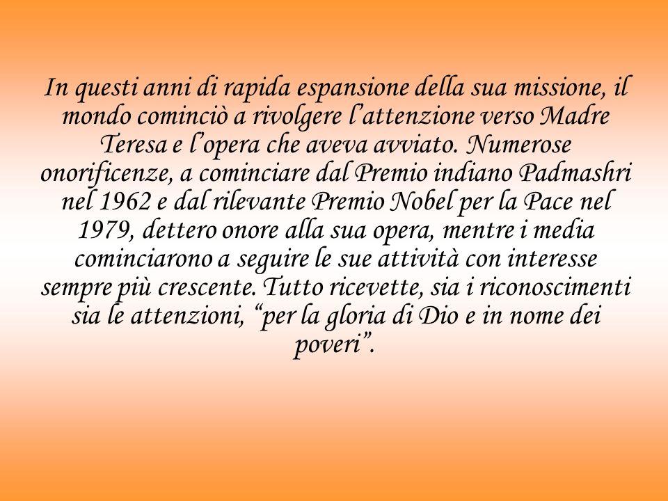 In questi anni di rapida espansione della sua missione, il mondo cominciò a rivolgere l'attenzione verso Madre Teresa e l'opera che aveva avviato.
