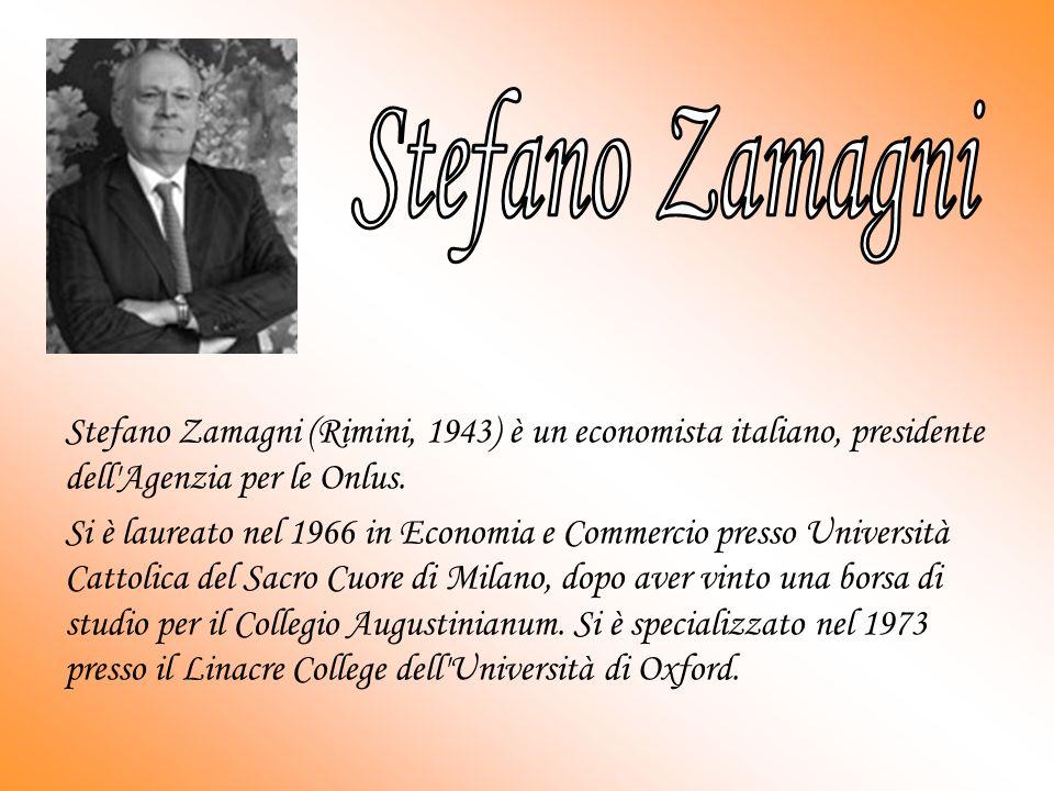 Stefano Zamagni Stefano Zamagni (Rimini, 1943) è un economista italiano, presidente dell Agenzia per le Onlus.