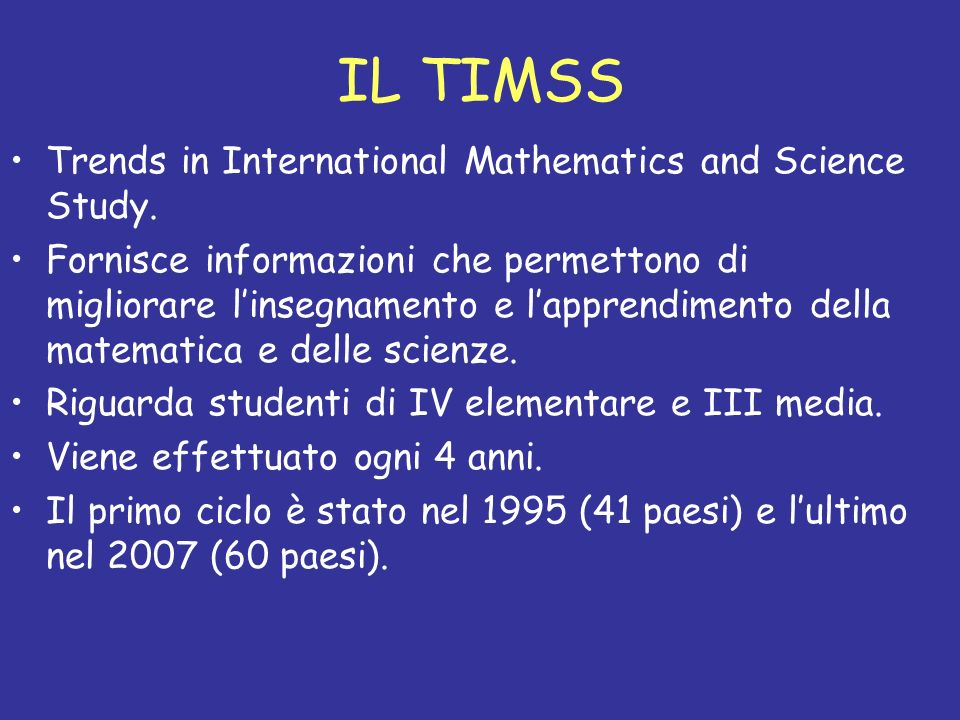 IL TIMSS Trends in International Mathematics and Science Study.