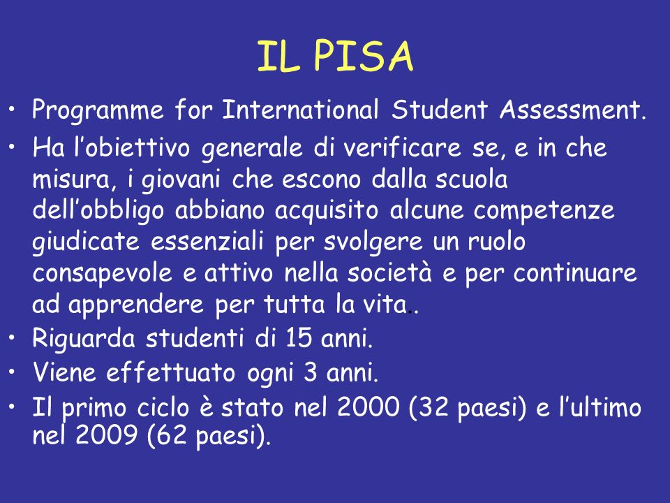 IL PISA Programme for International Student Assessment.