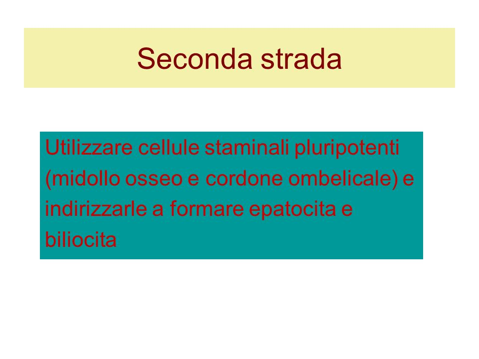 Seconda strada Utilizzare cellule staminali pluripotenti