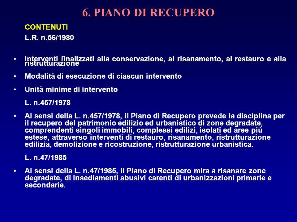 6. PIANO DI RECUPERO CONTENUTI. L.R. n.56/1980. Interventi finalizzati alla conservazione, al risanamento, al restauro e alla ristrutturazione.