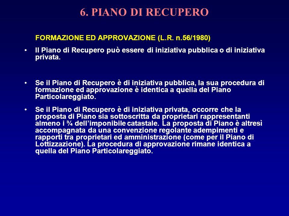 6. PIANO DI RECUPERO FORMAZIONE ED APPROVAZIONE (L.R. n.56/1980)