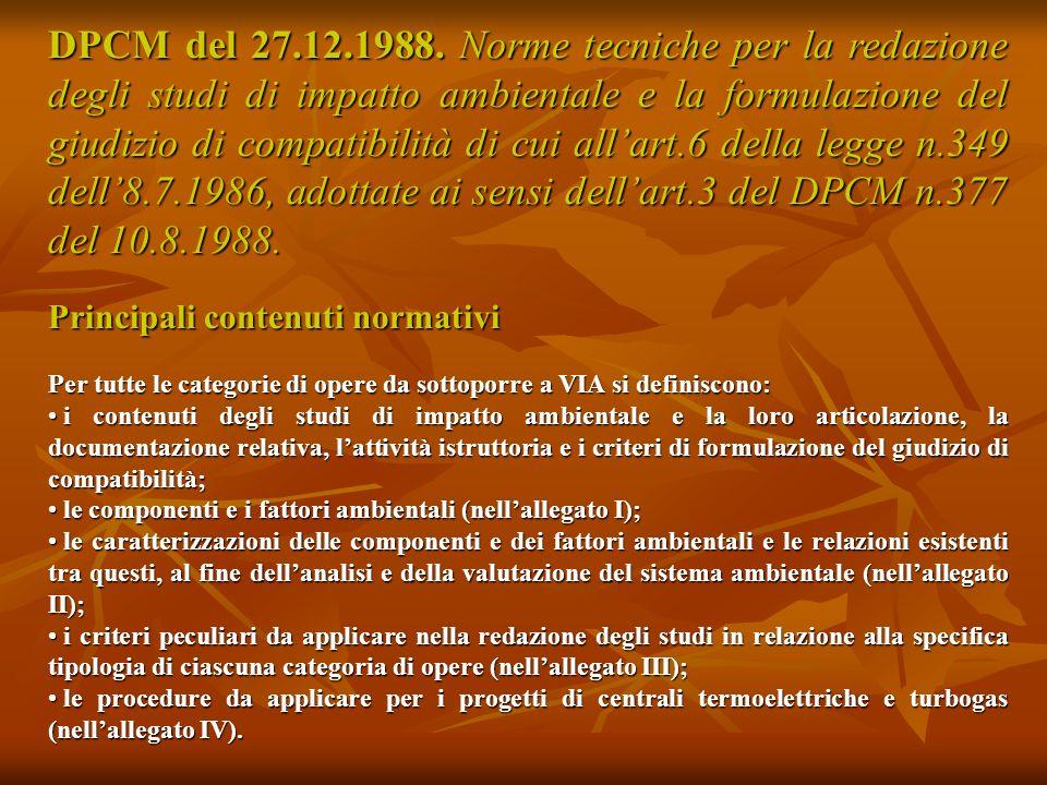 DPCM del 27.12.1988. Norme tecniche per la redazione degli studi di impatto ambientale e la formulazione del giudizio di compatibilità di cui all'art.6 della legge n.349 dell'8.7.1986, adottate ai sensi dell'art.3 del DPCM n.377 del 10.8.1988.