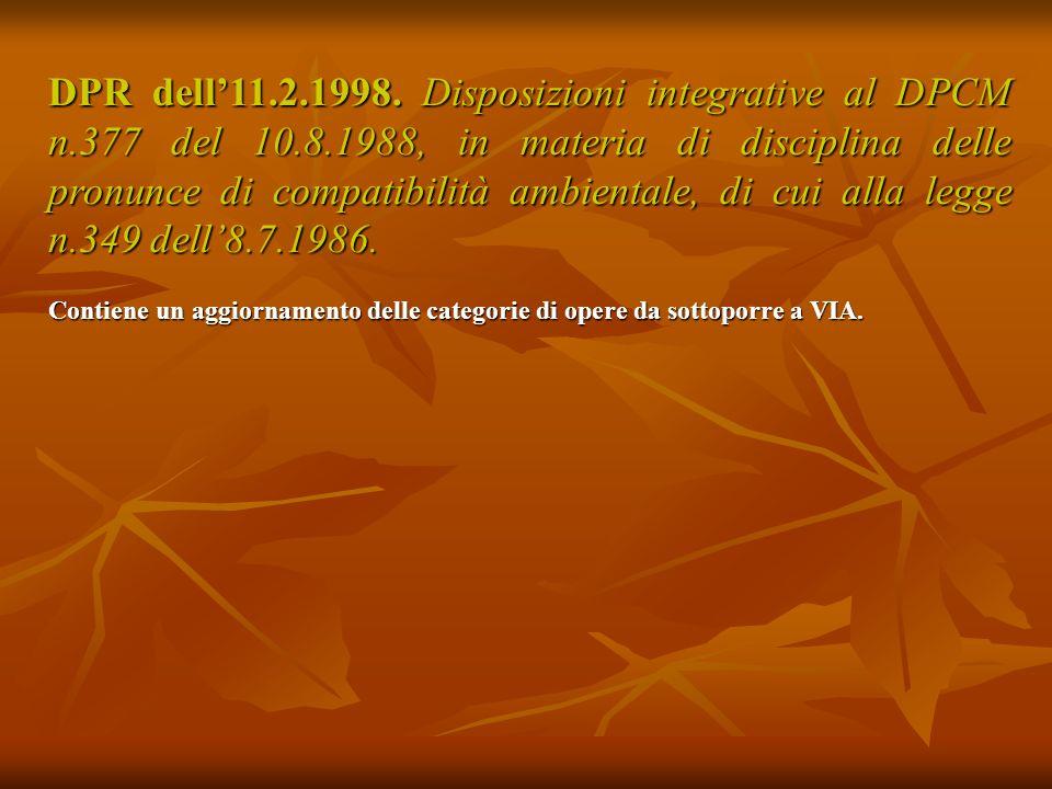 DPR dell'11.2.1998. Disposizioni integrative al DPCM n.377 del 10.8.1988, in materia di disciplina delle pronunce di compatibilità ambientale, di cui alla legge n.349 dell'8.7.1986.