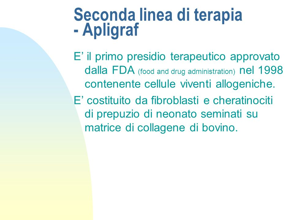 Seconda linea di terapia - Apligraf