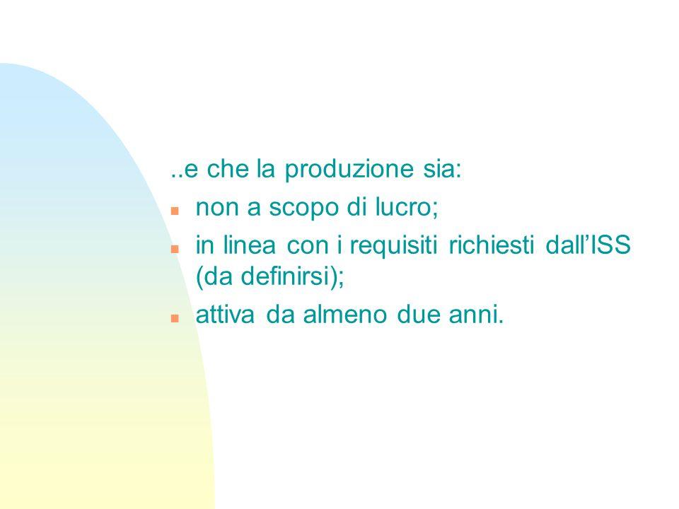 ..e che la produzione sia: