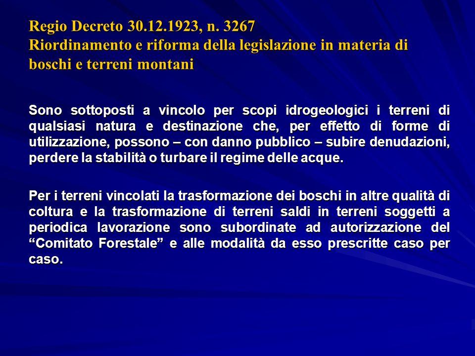 Regio Decreto 30.12.1923, n. 3267 Riordinamento e riforma della legislazione in materia di boschi e terreni montani
