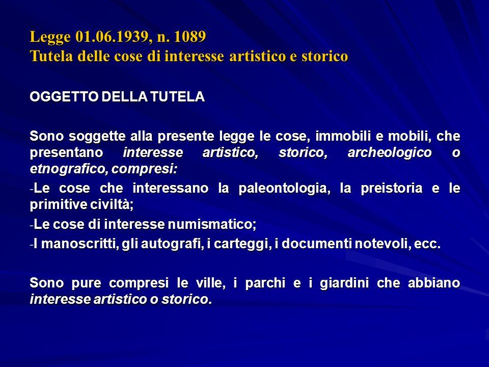 Legge 01.06.1939, n. 1089 Tutela delle cose di interesse artistico e storico