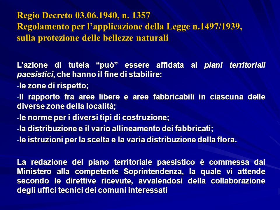 Regio Decreto 03.06.1940, n. 1357 Regolamento per l'applicazione della Legge n.1497/1939, sulla protezione delle bellezze naturali