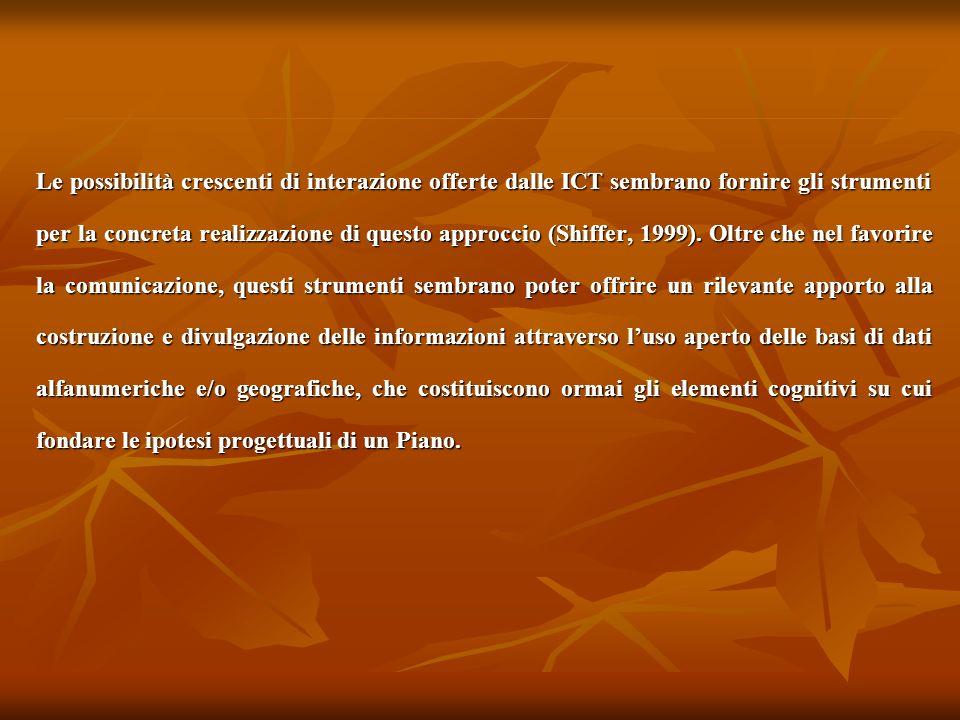 Le possibilità crescenti di interazione offerte dalle ICT sembrano fornire gli strumenti per la concreta realizzazione di questo approccio (Shiffer, 1999).