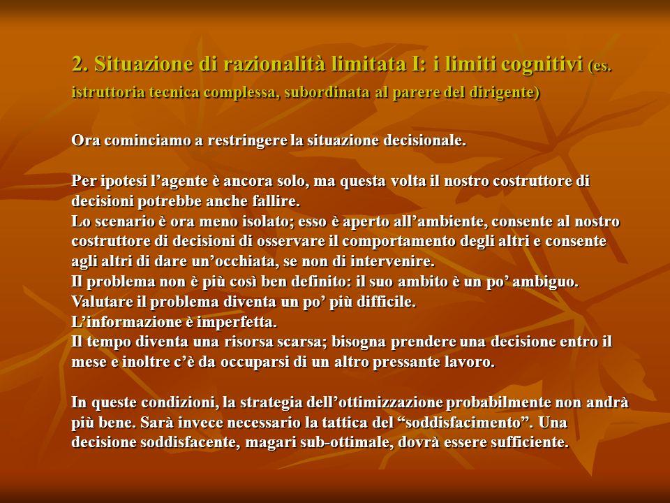 2. Situazione di razionalità limitata I: i limiti cognitivi (es