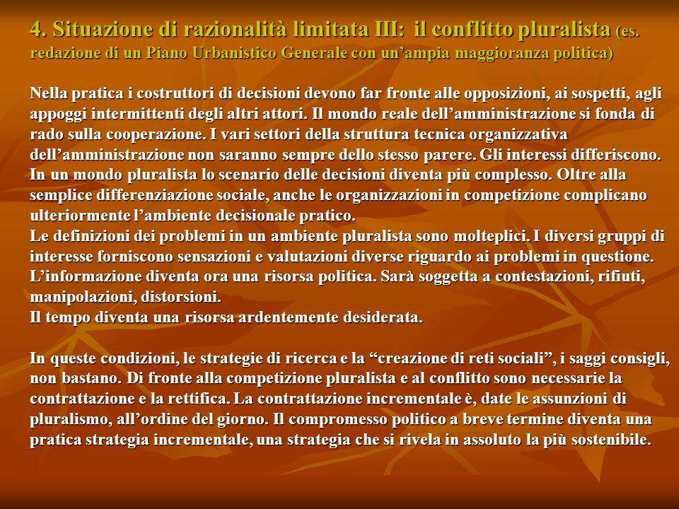 4. Situazione di razionalità limitata III: il conflitto pluralista (es