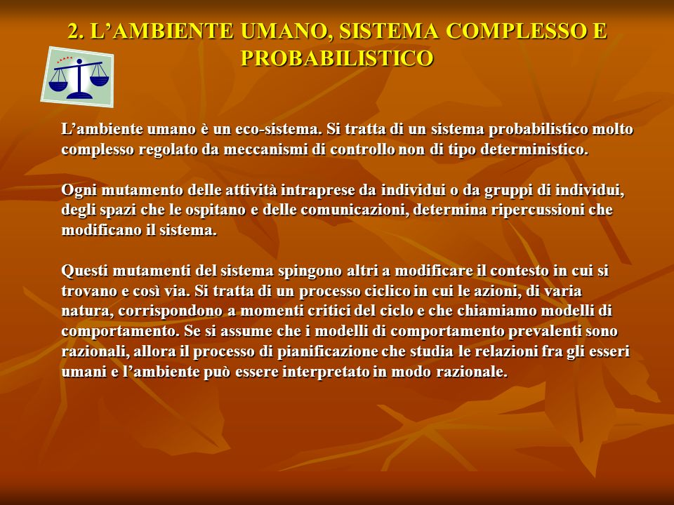 2. L'AMBIENTE UMANO, SISTEMA COMPLESSO E PROBABILISTICO