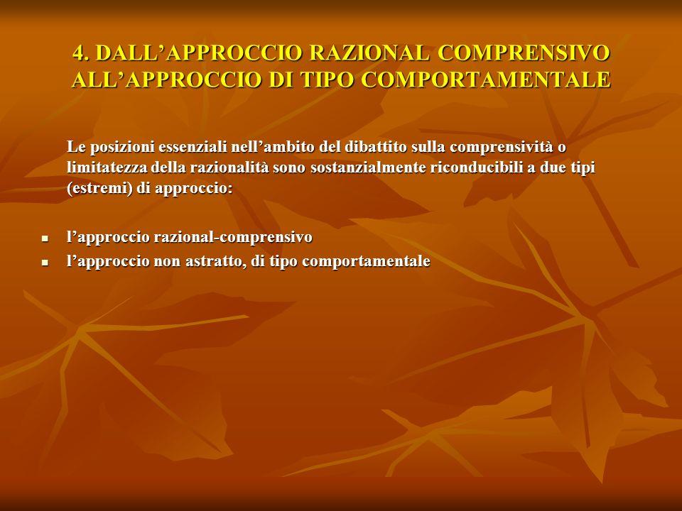 4. DALL'APPROCCIO RAZIONAL COMPRENSIVO ALL'APPROCCIO DI TIPO COMPORTAMENTALE