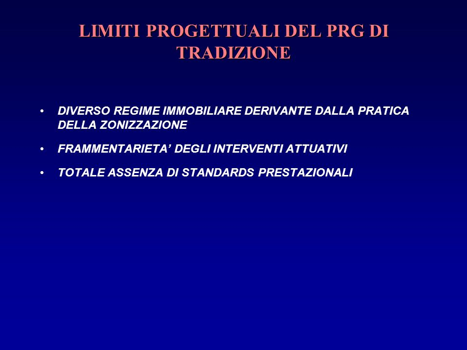 LIMITI PROGETTUALI DEL PRG DI TRADIZIONE