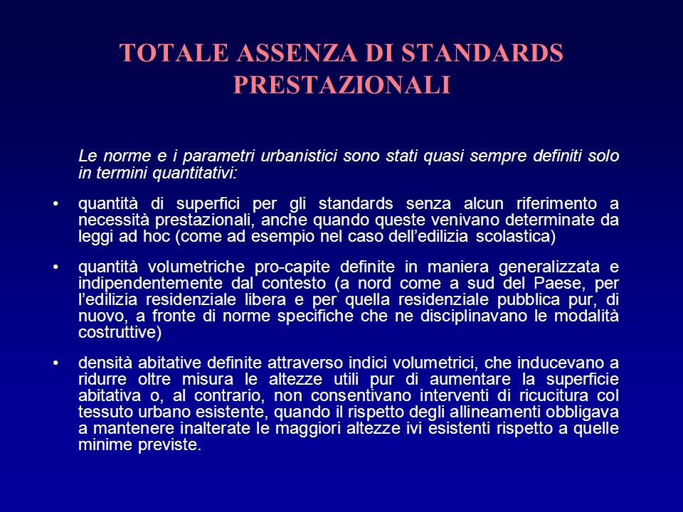 TOTALE ASSENZA DI STANDARDS PRESTAZIONALI