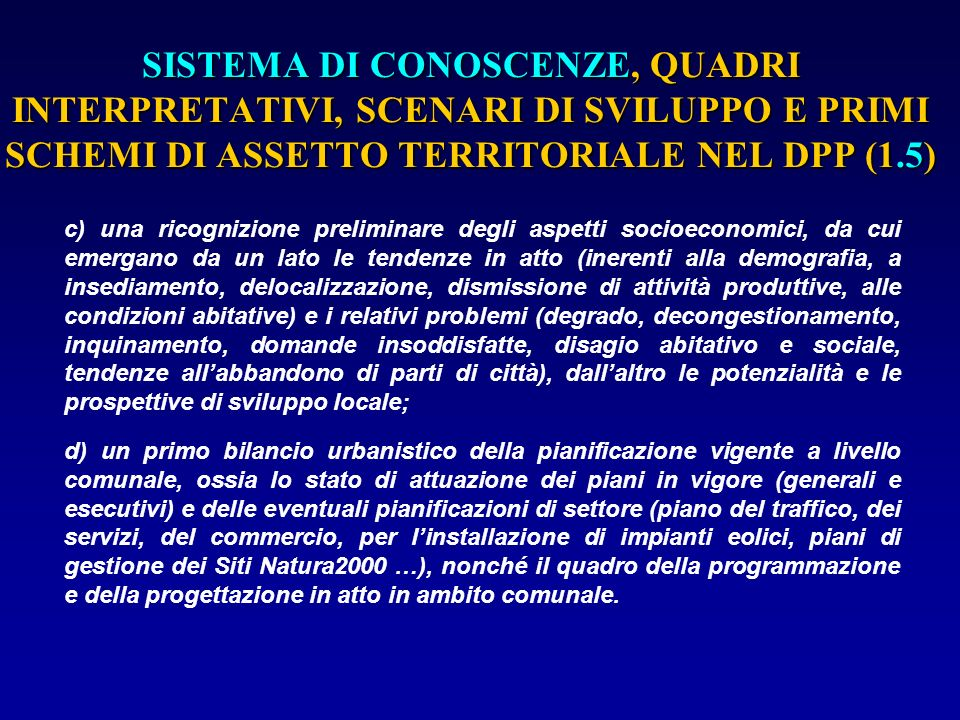 SISTEMA DI CONOSCENZE, QUADRI INTERPRETATIVI, SCENARI DI SVILUPPO E PRIMI SCHEMI DI ASSETTO TERRITORIALE NEL DPP (1.5)