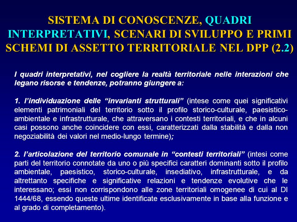 SISTEMA DI CONOSCENZE, QUADRI INTERPRETATIVI, SCENARI DI SVILUPPO E PRIMI SCHEMI DI ASSETTO TERRITORIALE NEL DPP (2.2)