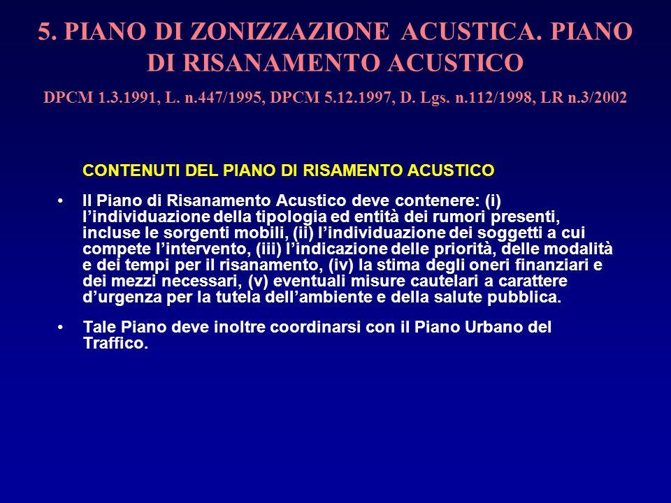 5. PIANO DI ZONIZZAZIONE ACUSTICA. PIANO DI RISANAMENTO ACUSTICO DPCM 1.3.1991, L. n.447/1995, DPCM 5.12.1997, D. Lgs. n.112/1998, LR n.3/2002