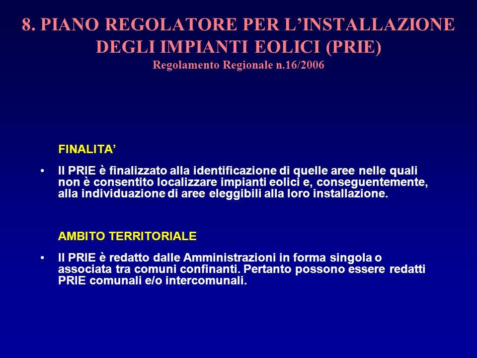 8. PIANO REGOLATORE PER L'INSTALLAZIONE DEGLI IMPIANTI EOLICI (PRIE) Regolamento Regionale n.16/2006