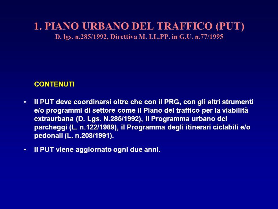 1. PIANO URBANO DEL TRAFFICO (PUT) D. lgs. n.285/1992, Direttiva M. LL.PP. in G.U. n.77/1995