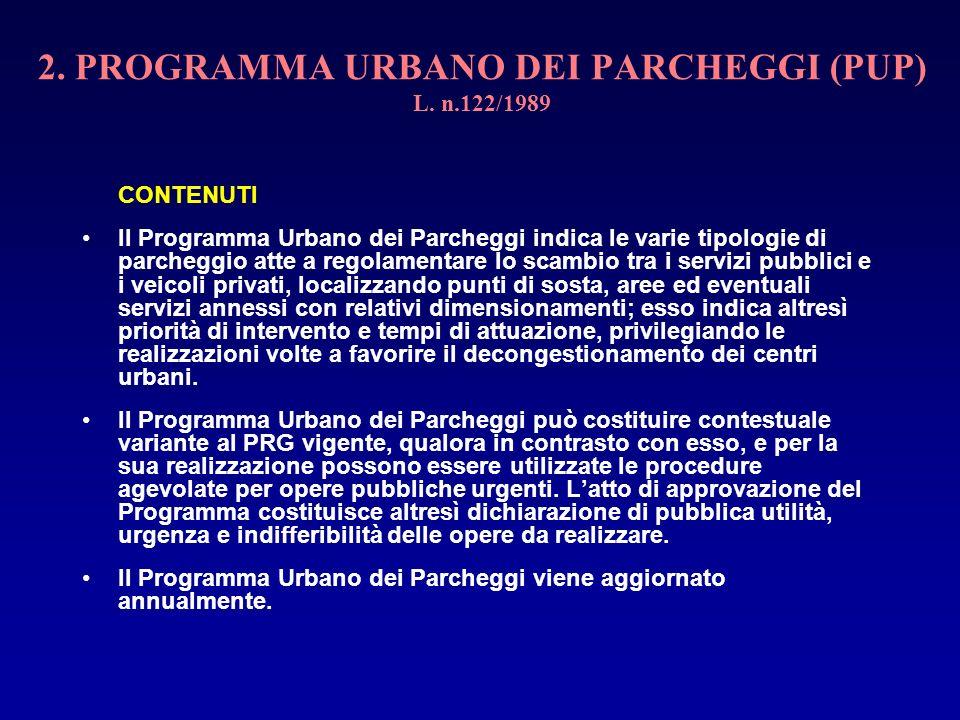 2. PROGRAMMA URBANO DEI PARCHEGGI (PUP) L. n.122/1989