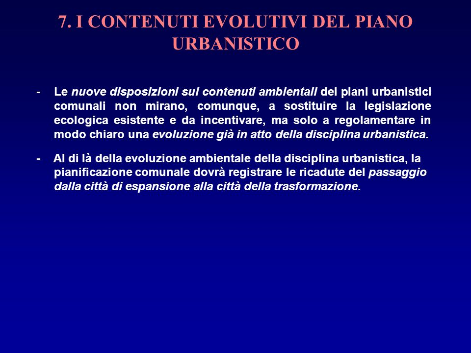 7. I CONTENUTI EVOLUTIVI DEL PIANO URBANISTICO